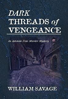 Dark Threads of Vengeance: An Ashmole Foxe Georgian Mystery (The Ashmole Foxe Georgian Mysteries Book 2)
