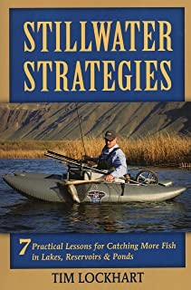 Stillwater Strategies: 7 Practical Lessons for Catching More Fish in Lakes, Reservoirs, & Ponds