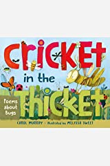 Cricket in the Thicket: Poems about Bugs Kindle Edition