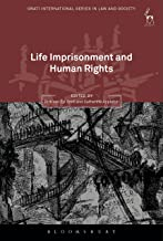 Life Imprisonment and Human Rights (Oñati International Series in Law and Society) (English Edition)