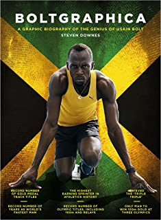 Bolt-graphica: A graphic biography of the genius of Usain Bolt
