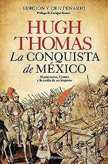 La conquista de México: Moctezuma, Cortés y la caída de un Imperio (No Ficción)