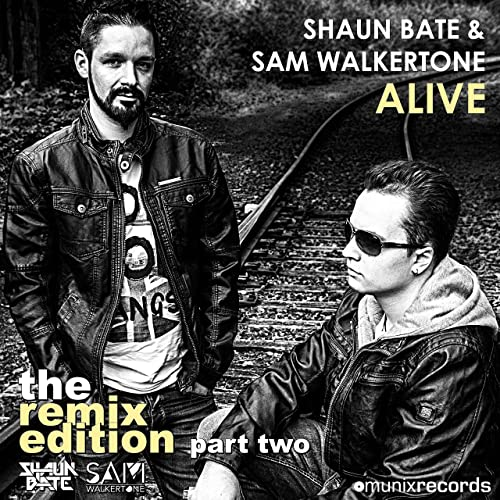 Shaun Bate & Sam Walkertone - Alive (The Remix Edition Part Two)