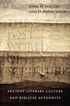 The Lost World of Scripture: Ancient Literary Culture and Biblical Authority (The Lost World Series)