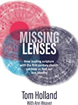 Missing Lenses: How reading scripture with the first century church can help us find our lost identity
