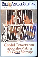 He Said, She Said: Candid Conversations About the Making of a Great Marriage