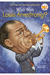 Who Was Louis Armstrong? (Who Was?) Kindle Edition