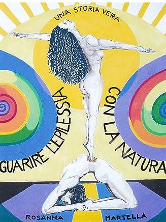 Guarire Laepilessia con la Natura: Una Storia Vera (The Health Mode Vol. 1)