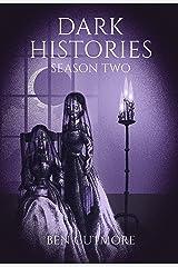 Dark Histories: Season Two Kindle Edition