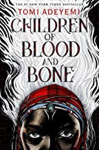 Children of Blood and Bone (Legacy of Orisha (1))