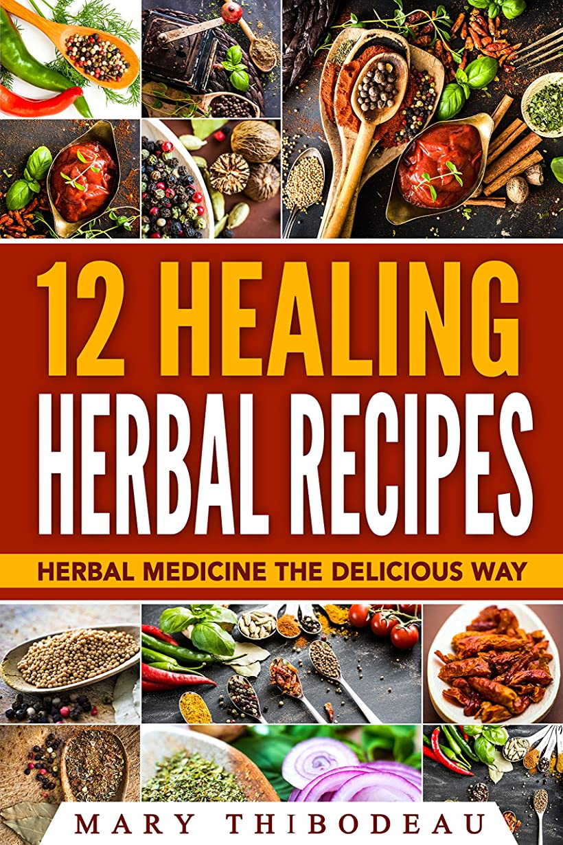 12 Healing Herbal Recipes: Herbal Medicine The Delicious Way (English Edition)