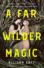 A Far Wilder Magic
