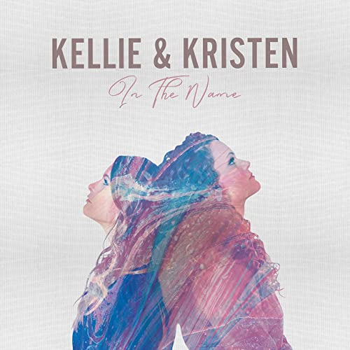 Kellie and Kristen - In the Name 2019