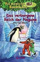Das magische Baumhaus 38 - Das verborgene Reich der Pinguine: Kinderbuch über die Antarktis für Mädchen und Jungen ab 8 Ja...