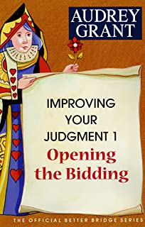 Opening the Bidding (The Official Better Bridge Series: Improving Your Judgement)