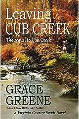 Leaving Cub Creek: A Cub Creek Novel (The Cub Creek Series Book 2) Kindle Edition