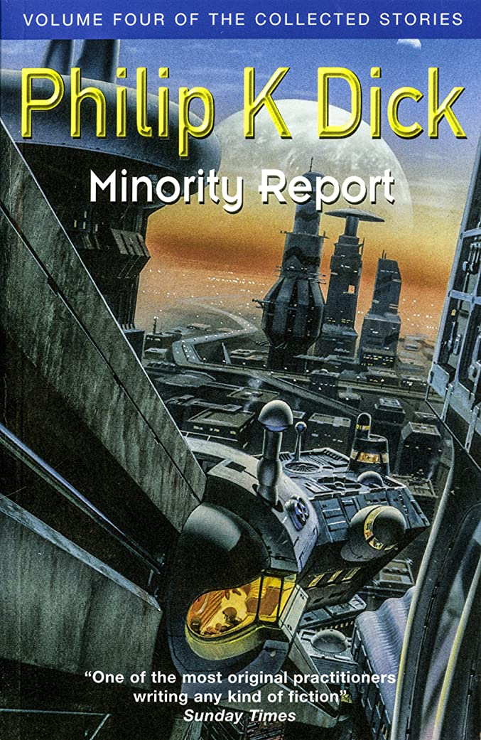 オーロックじゃない不正直Minority Report: Volume Four Of The Collected Stories (GOLLANCZ S.F.) (English Edition)