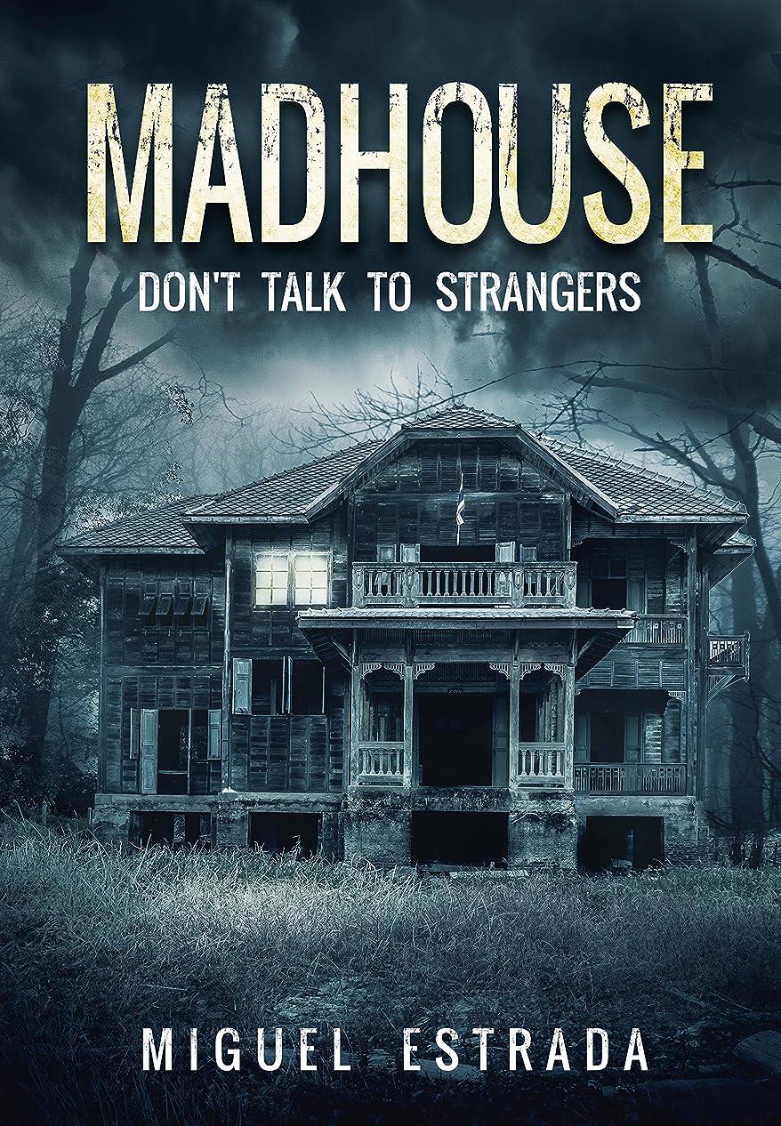 今後開始呼吸するMadhouse: A Suspenseful Horror (English Edition)