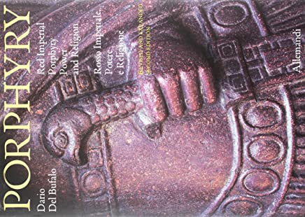 Porphyry. Red imperial porphyry. Power and religion-Rosso imperiale. Potere e religione. Ediz. illustrata