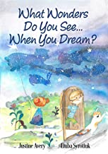 What Wonders Do You See... When You Dream? (English Edition)