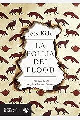 La follia dei Flood (Italian Edition) Format Kindle