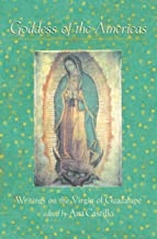 Goddess of the Americas: Writings on the Virgin of Guadalupe