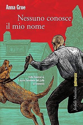 Nessuno conosce il mio nome (I casi del Detective Calvo Vol. 1)