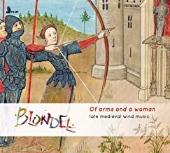 Of Arms and a Woman: Late Medieval Wind Music