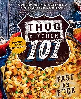Thug Kitchen 101: Fast as F*ck: A Cookbook (Thug Kitchen Cookbooks)