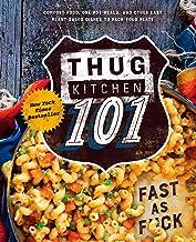 Best Thug Kitchen 101: Fast as F*ck: A Cookbook (Thug Kitchen Cookbooks) Review