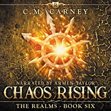 Chaos Rising: The Realms Book Six: An Epic LitRPG Series