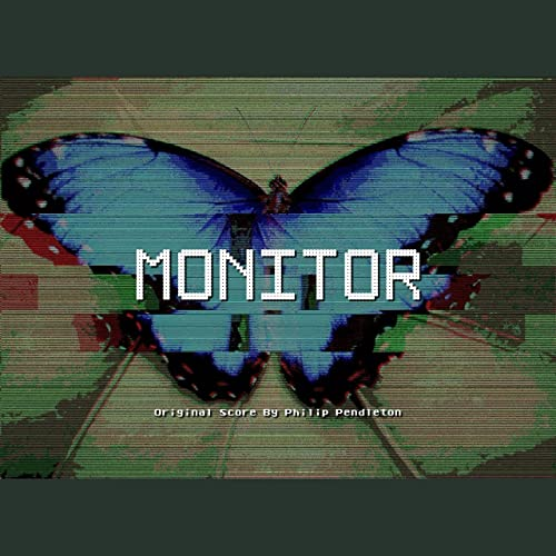 Monitor (Original Video Game Soundtrack) by Philip Pendleton