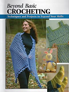 Beyond Basic Crocheting: Techniques and Projects to Expand Your Skills (How To Basics)