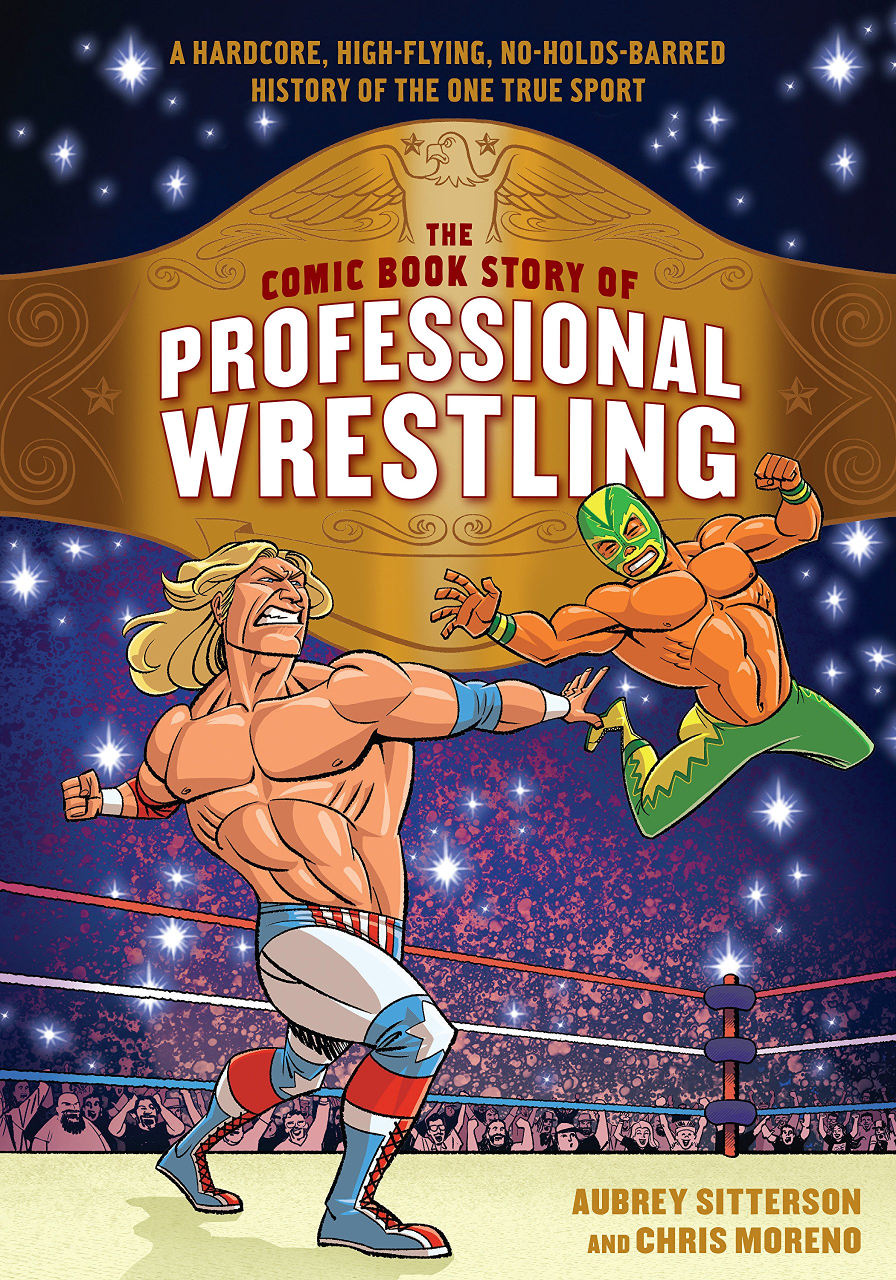 Download The Comic Book Story Of Professional Wrestling: A Hardcore, High-flying, No-holds-barred History Of The One True Sport 