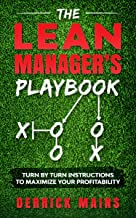 The Lean Manager's Playbook: Turn by Turn instructions to Maximize Your Profitability