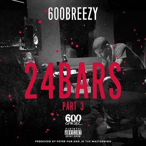 600breezy 24 bars pt 3
