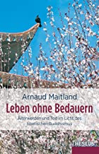 Leben ohne Bedauern: Älterwerden und Tod im Licht des tibetischen Buddhismus (German Edition)