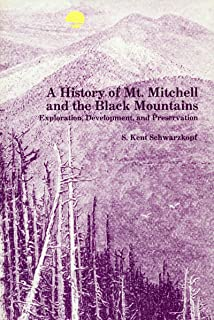 A History of Mt. Mitchell and the Black Mountains: Exploration, Development, and Preservation
