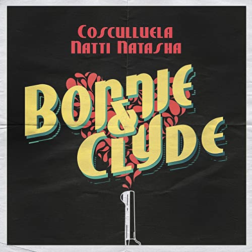 Bonnie & Clyde (feat. Natti Natasha) de Cosculluela en ...