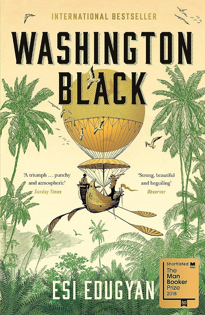 ジェム租界航海Washington Black: Shortlisted for the Man Booker Prize 2018 (English Edition)