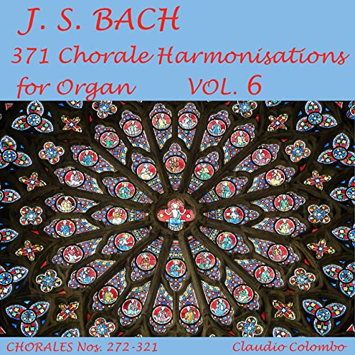 J.S. Bach: 371 Chorale Harmonisations for Organ, Vol. 6