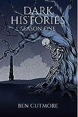 Dark Histories: Season One Kindle Edition