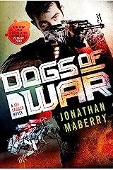 Dogs of War: A Joe Ledger Novel Kindle Edition