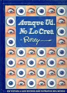 Ripley Aunque Usted No lo Crea de Ripley (NR) (Spanish Edition)