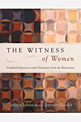The Witness of Women: Firsthand Experiences and Testimonies from the Restoration Kindle Edition