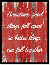 Sometimes Good Things Fall Apart So Better Things Can Fall Together Motivation Quote Saying Canvas Print Home Decor Wall Art Gift Ideas, Black Frame, Red, 7