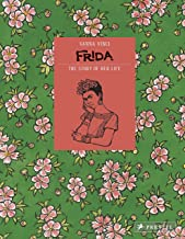 Frida Kahlo: The Story of Her Life