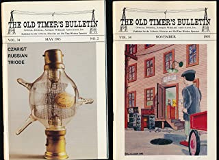The Old Timer's Bulletin. Official Journal Antique Wireless Association, Inc. (Vol. 34, Nos. 2 & 4)