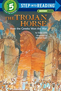 The Trojan Horse, How The Greeks Won The War: Step Into Reading 5