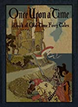Once Upon a Time: eBook of Old-Time Fairy Tales